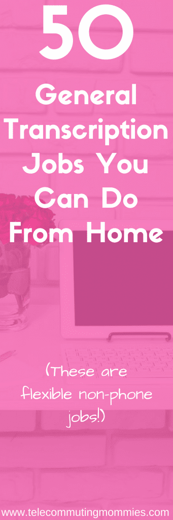 General Transcription Jobs You Can Do From Home