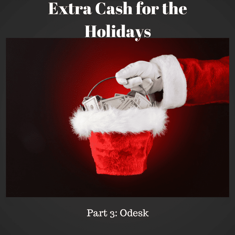 Extra Cash for the Holidays Part 3: Odesk