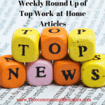Weekly Roundup of Top Work at Home Articles