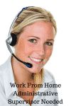 Work From Home Administrative Supervisor Needed