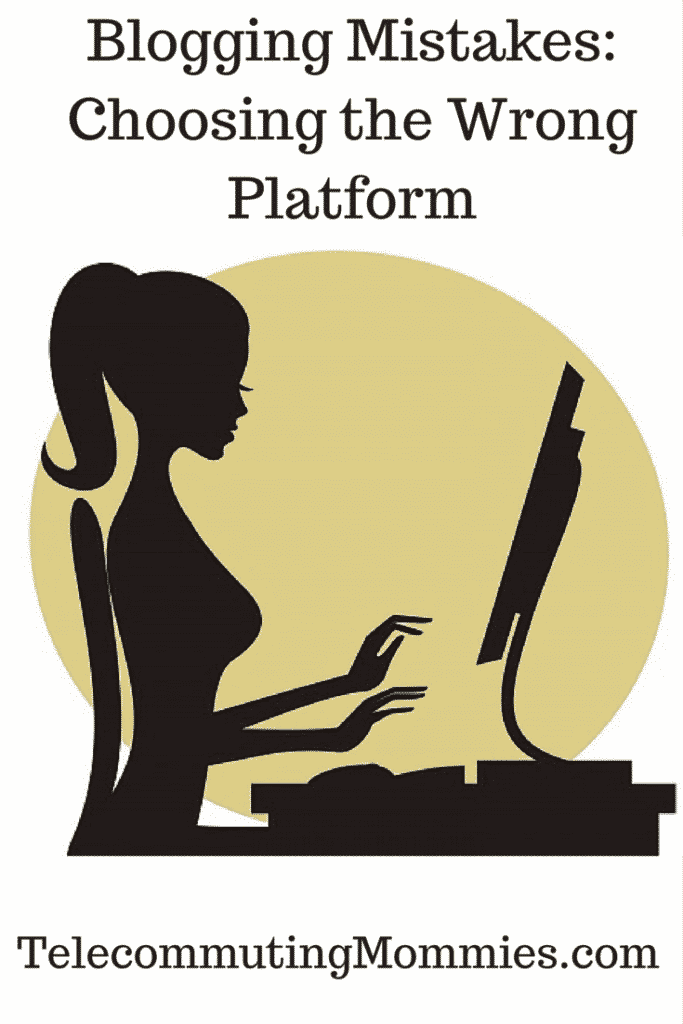 Blogging Mistakes: Choosing the Wrong Platform