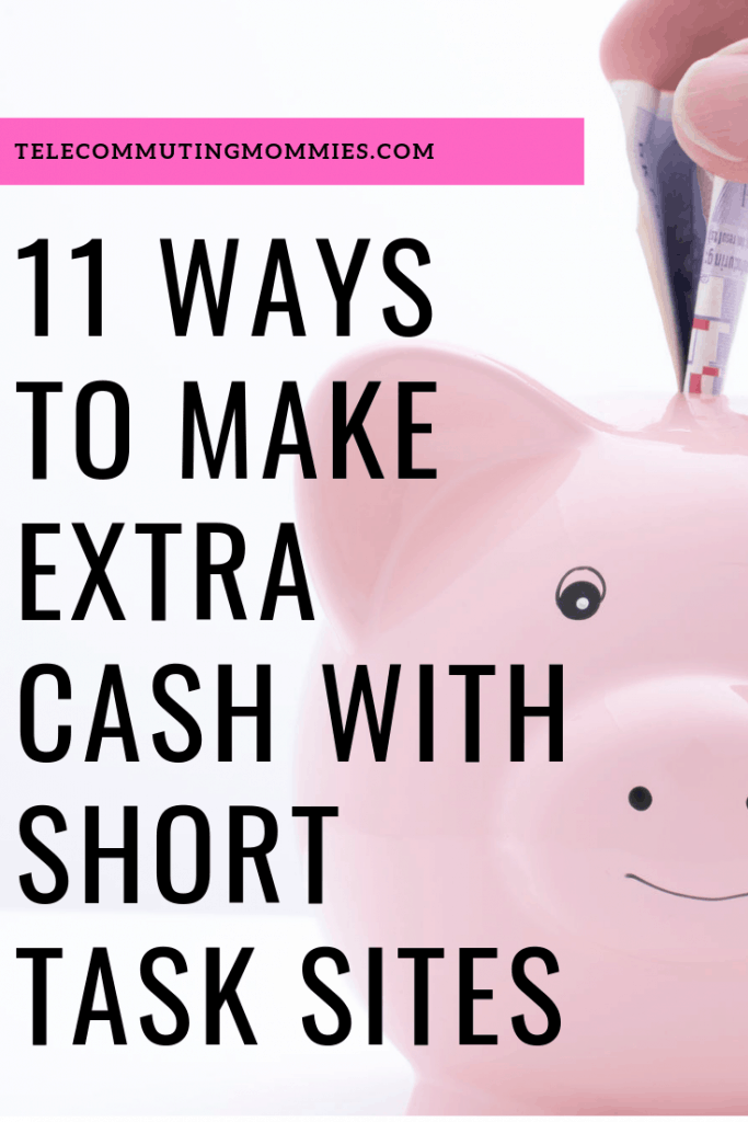 Make Money In Your Free Time With These 11 Short Task Sites