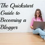 quickstart guide to becoming a blogger
