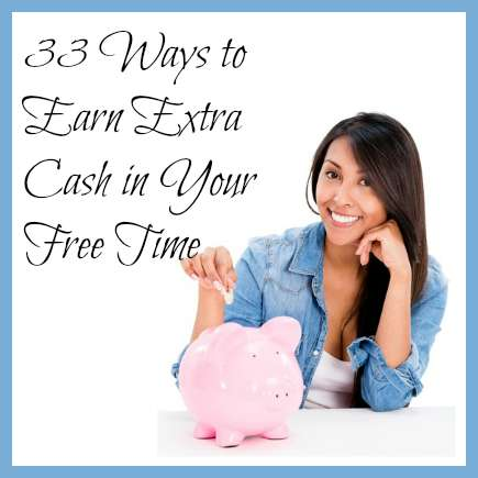 33 Ways to Earn Extra Cash in Your Free Time