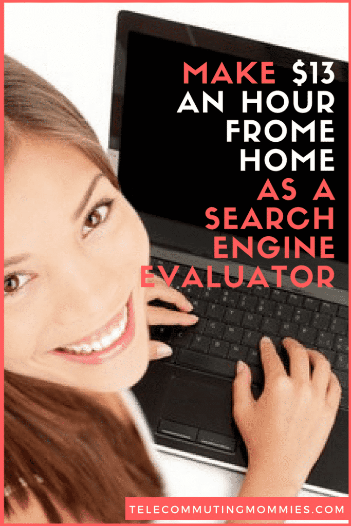 Make $13 an hour workking from home as a search engine evaluator
