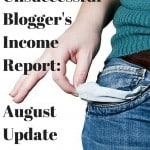 The Unsuccessful Blogger's Income Report- August Update