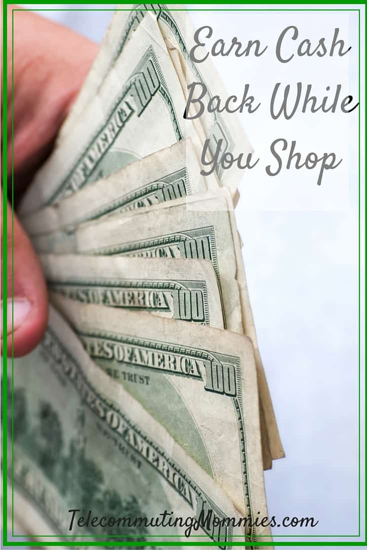5 Ways To Earn Cash Back While You Shop Telecommuting Mommies