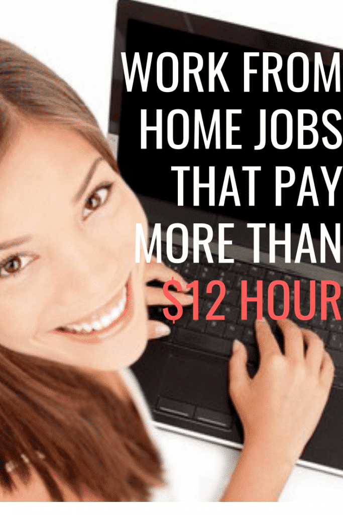 Work From Home Jobs That Pay More Than $12 An Hour
