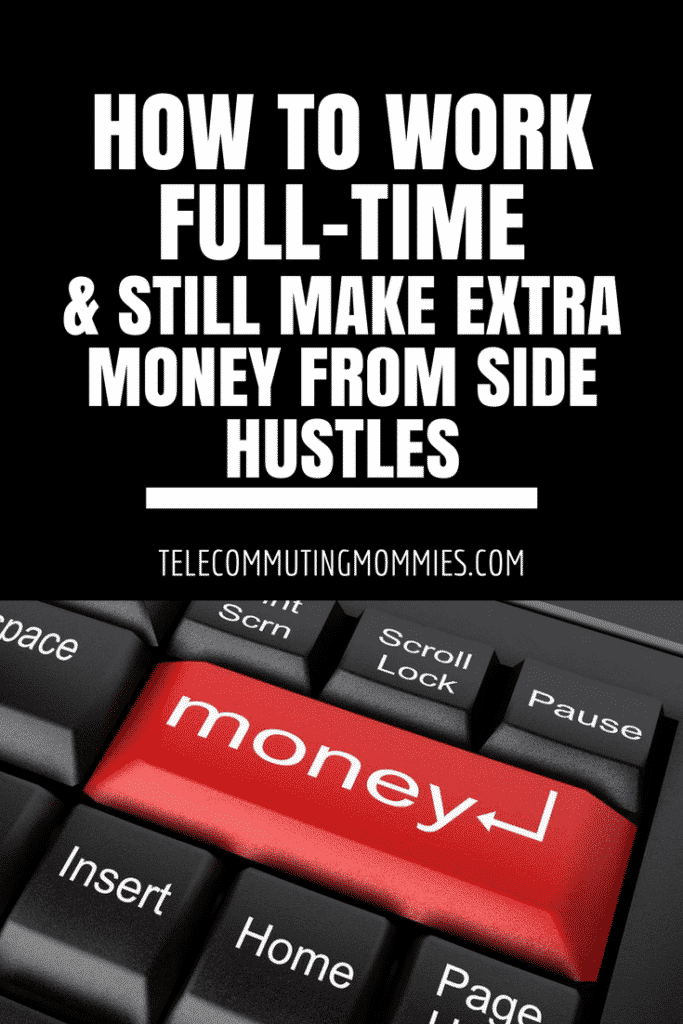 How to Work Full-Time and Still Make Extra Money From Side Hustles