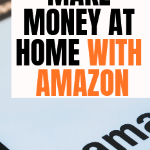12 WAYS TO MAKE MONEY AT HOME WITH AMAZON